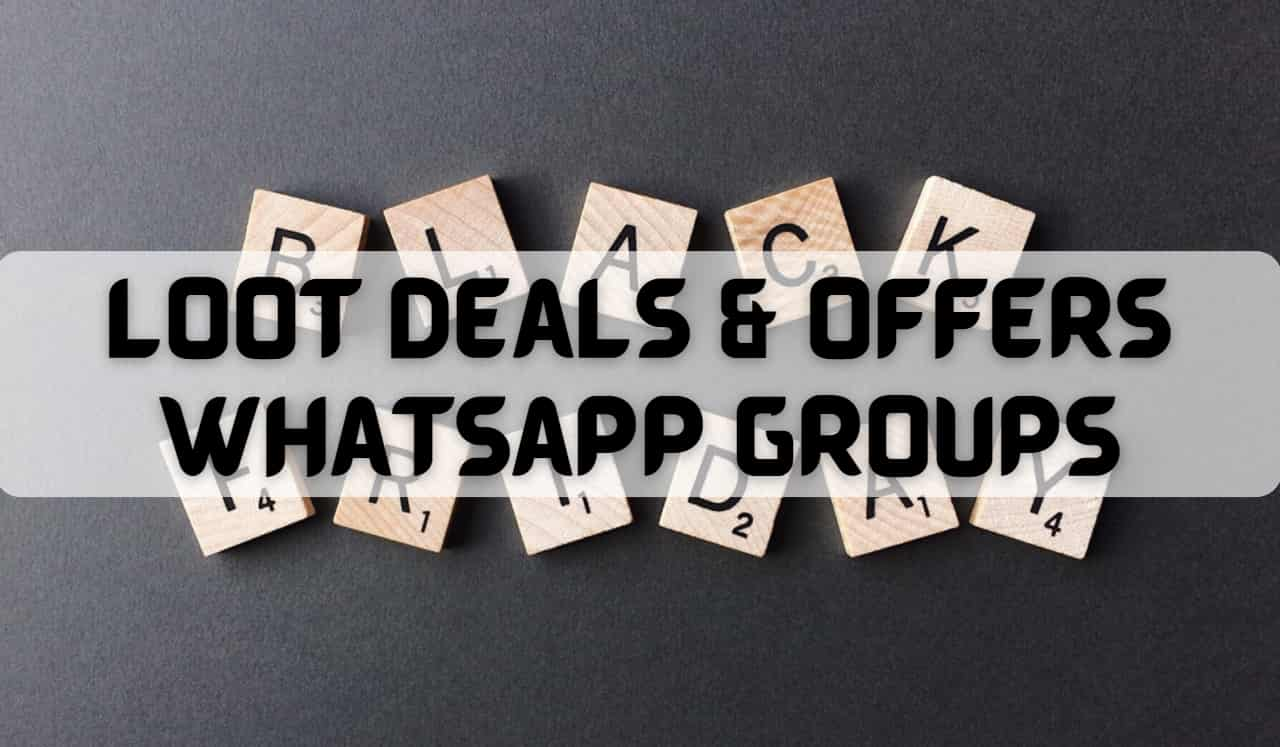 Loot Deals and offers Whatsapp Group Links