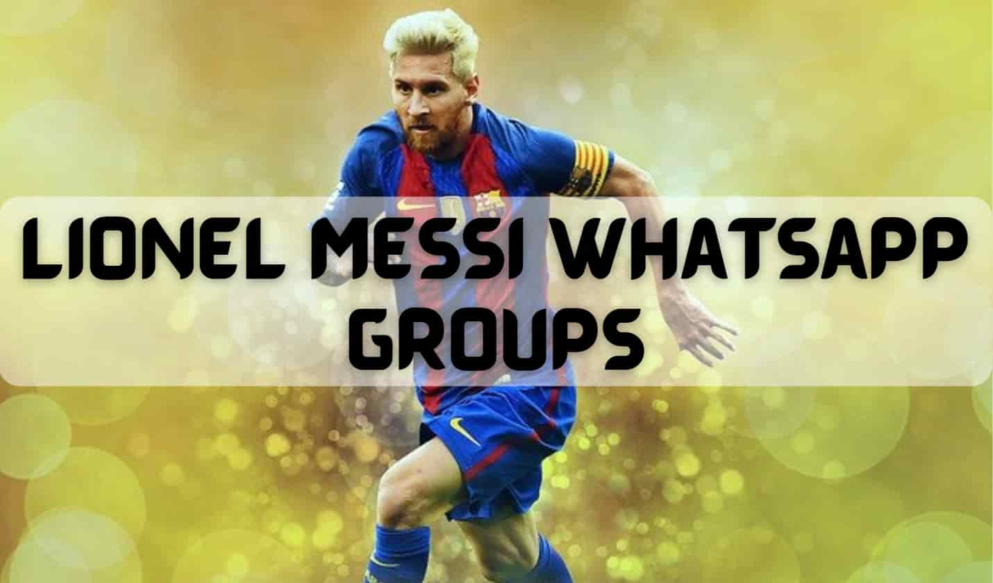 Lionel Messi Whatsapp Group Links